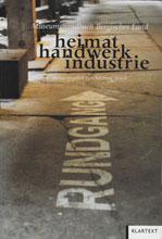 heimat handwerk industrie. Museumshandbuch Bergisches Land